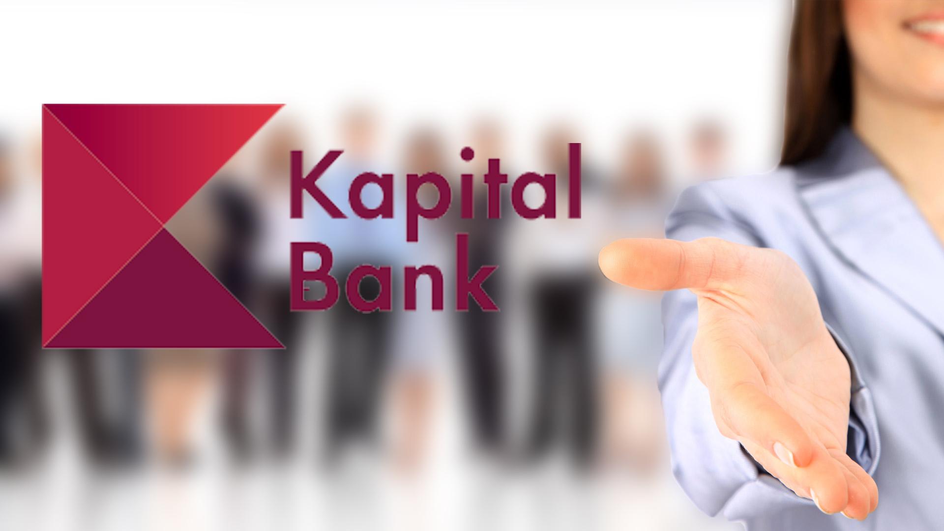 Kapital Bank-da İŞ VAR! - 2 yeni vakansiya