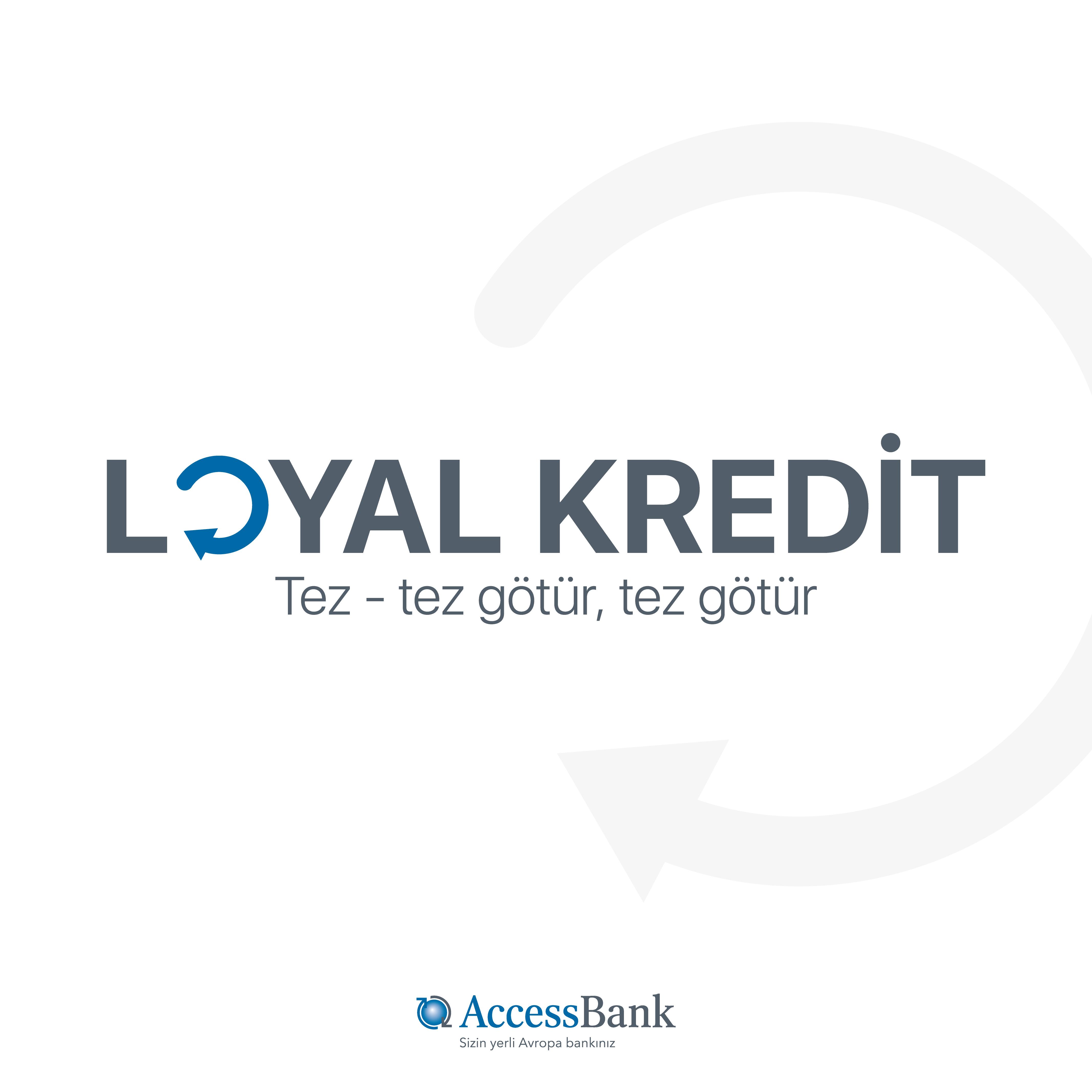 AccessBank-dan təkrar müştərilərinə LOYAL təklif!