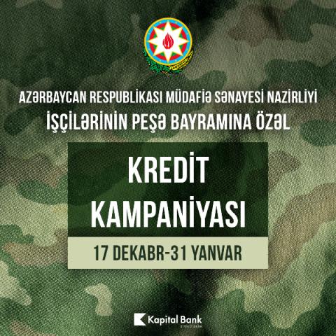 Kapital Bank müdafiə sənayesi işçilərinə endirimlə kredit təqdim edir