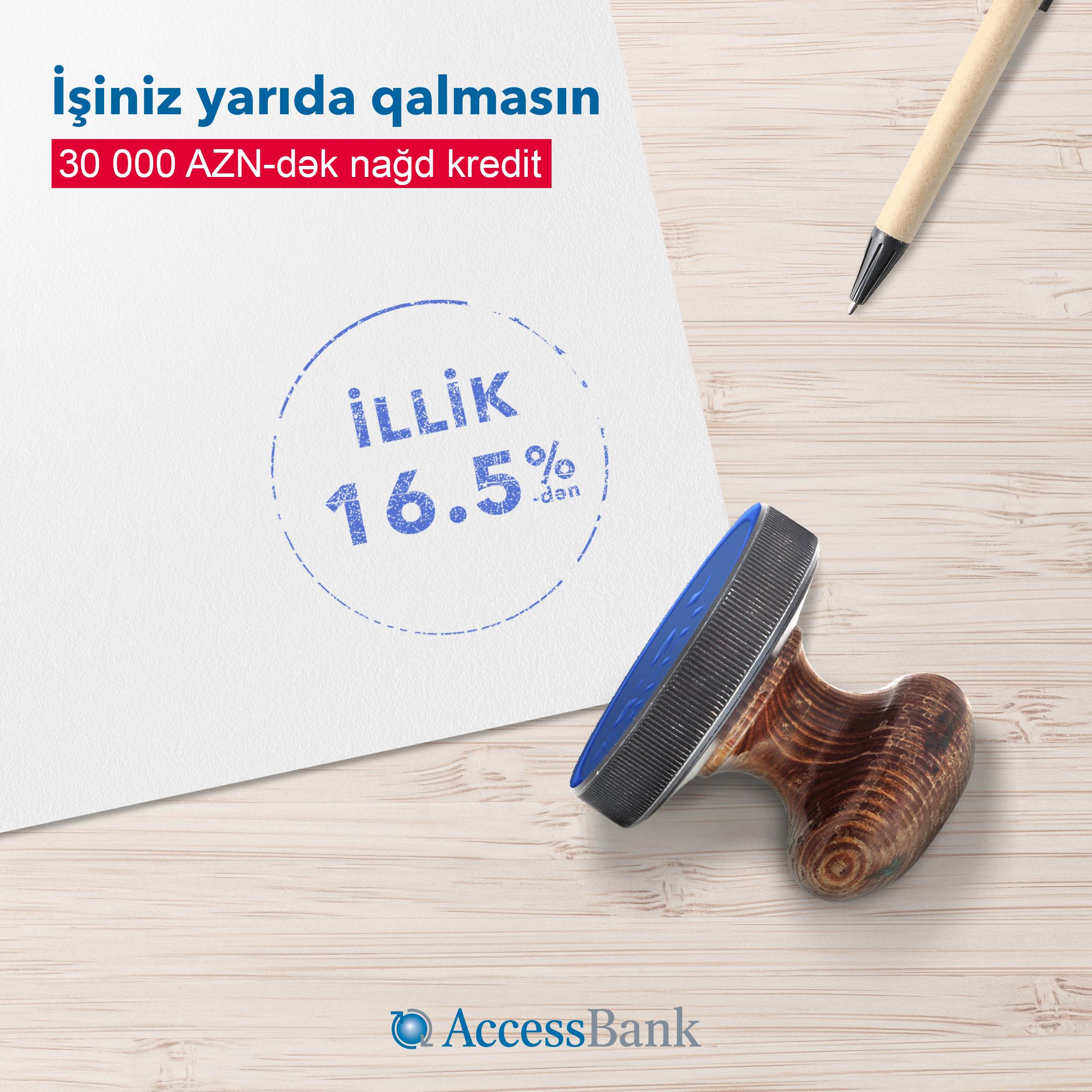 """""""AccessBank""""da 16.5%-dən başlayan nağd kredit!"""
