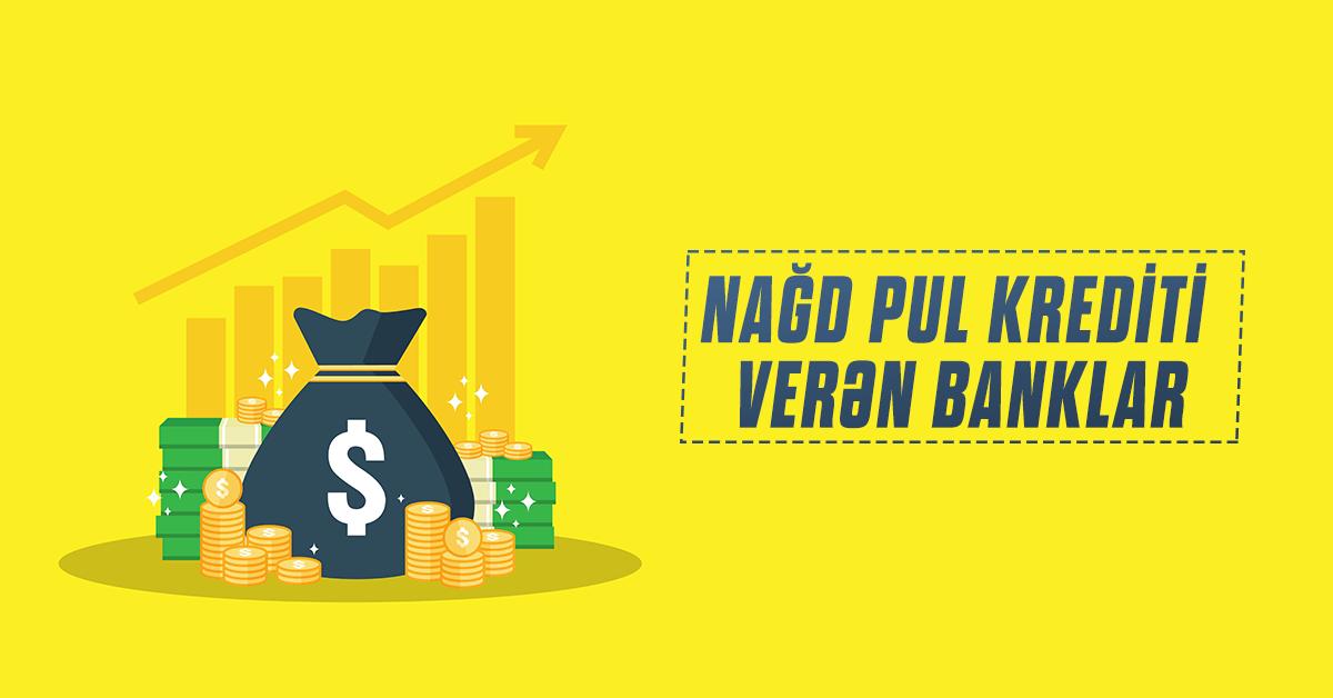 Hansı banklar daha sərfəli şərtlərlə nağd pul krediti verir?