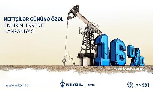 """Nikoil Bank- dan """"Neftçilər günü""""nə özəl güzəştli kredit kampaniyası"""