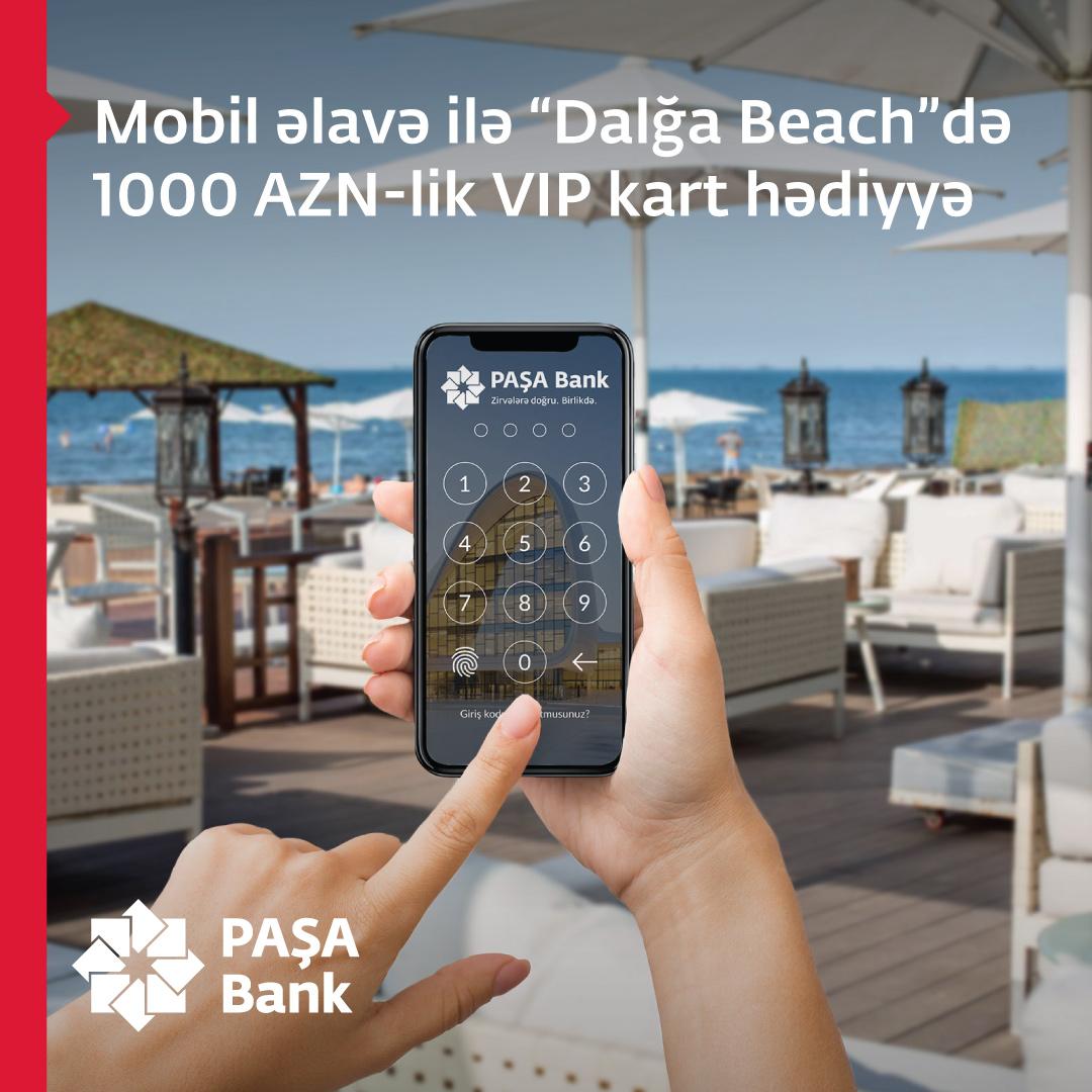 """PAŞA Bank Mobil bank """"Dalğa Beach""""də 1000 AZN-lik VIP kart hədiyyə"""