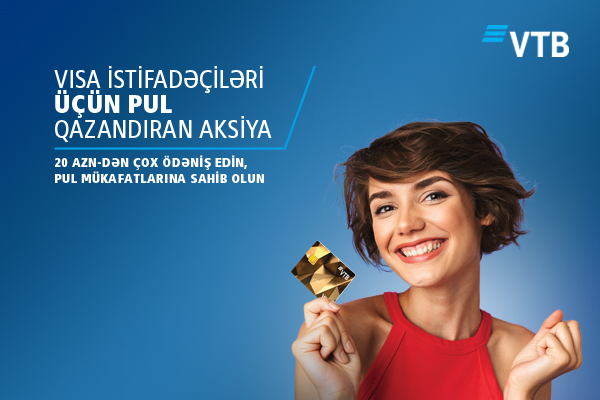 VTB (Azərbaycan) VİSA ödəniş kartları üçün aksiyaya start verdi