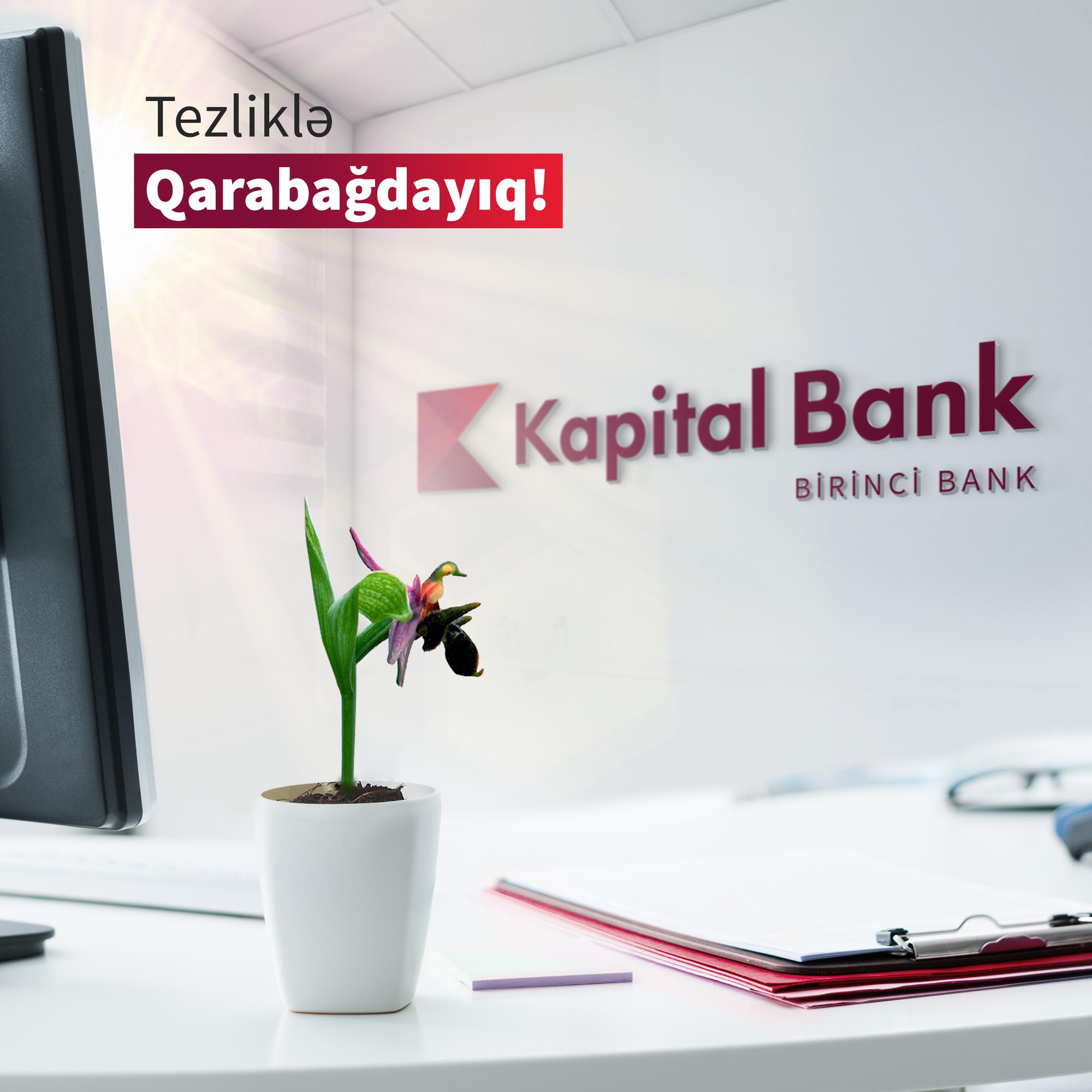 Kapital Bank откроет новые филиалы во всех освобожденных от оккупации районах