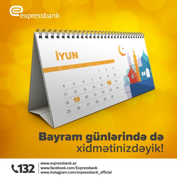 Expressbank – bayram günlərində də sizinlədir!