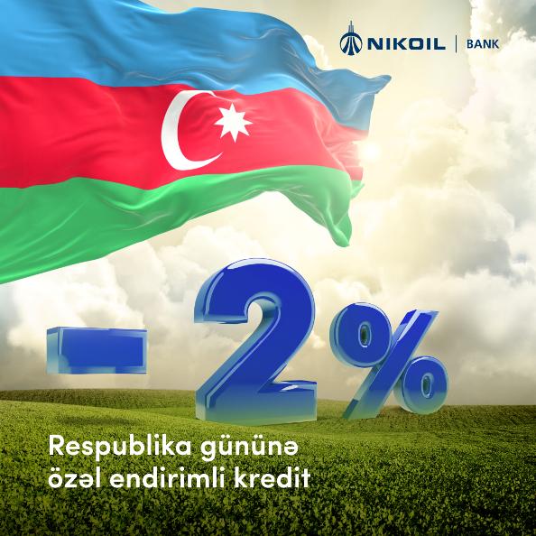 Nikoil Bank-dan Respublika Gününə özəl güzəştli kredit kampaniyası