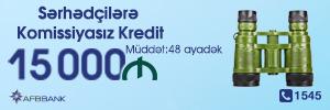 """""""AFB Bank""""-dan Sərhədçilər üçün kampaniya"""