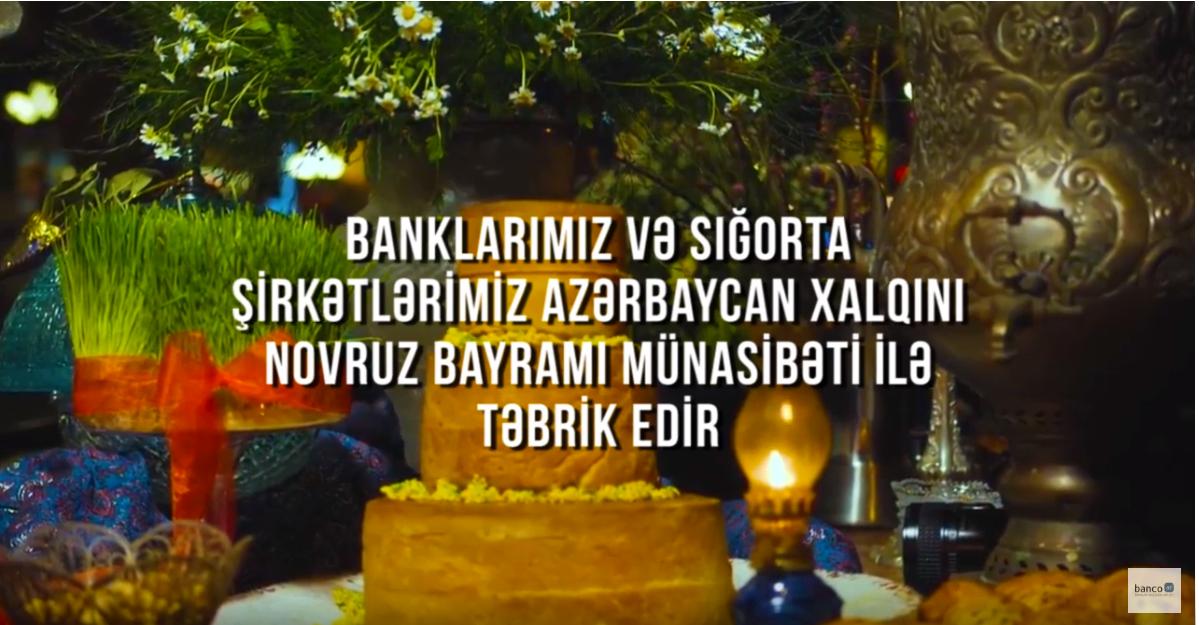 Banklarımız və sığorta şirkətlərimiz xalqımızı Novruz bayramı münasibətilə təbrik etdi- VİDEO
