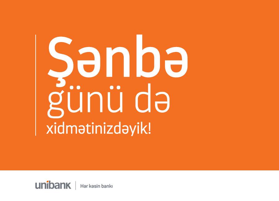Şənbə günləri Unibankın hansı filiallarına müraciət edə bilərsiniz?