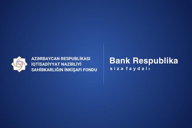 Sahibkarlığın İnkişaf Fondu və Bank Respublika subsidiyalı kreditlərin verilməsinə start verib