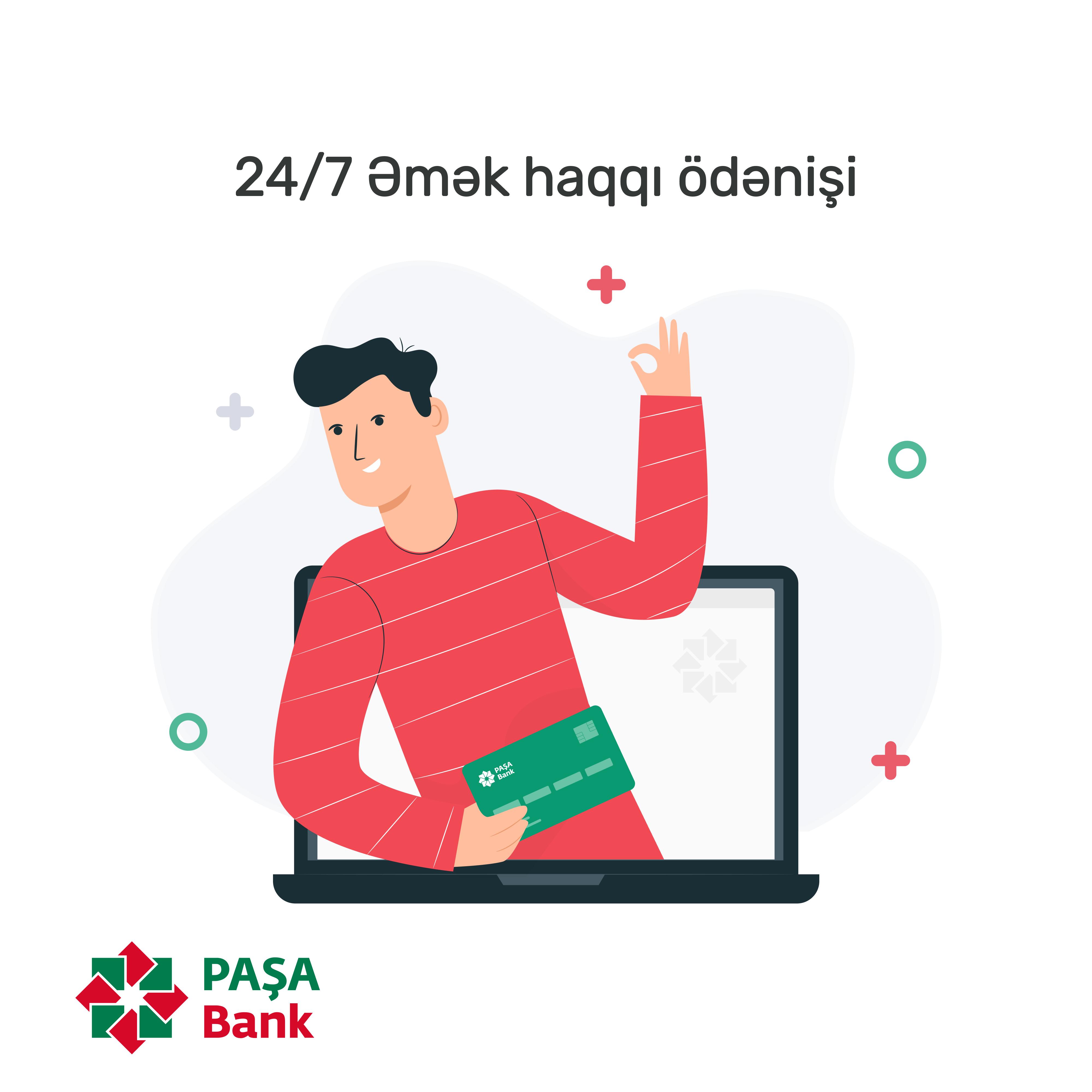 PAŞA Bank ilə əmək haqlarının köçürülməsi artıq 24/7 rejimində!