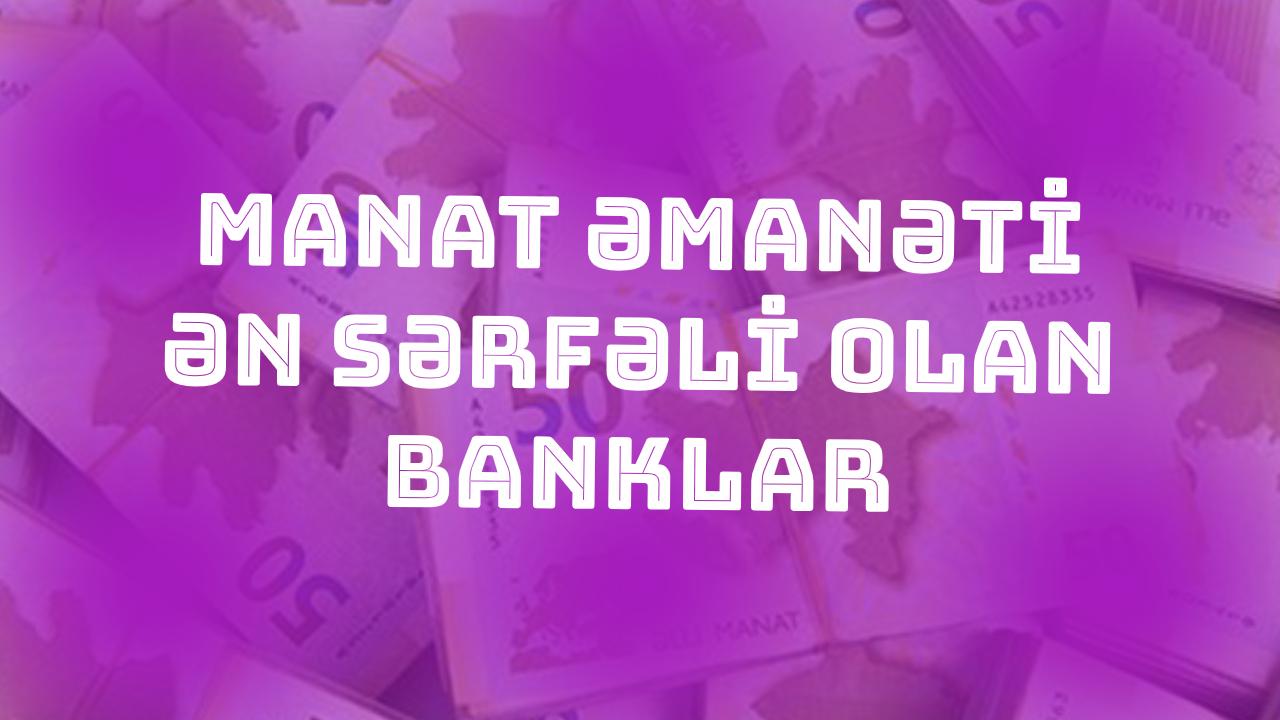 Manat əmanəti ən sərfəli olan banklar - Noyabr 2019
