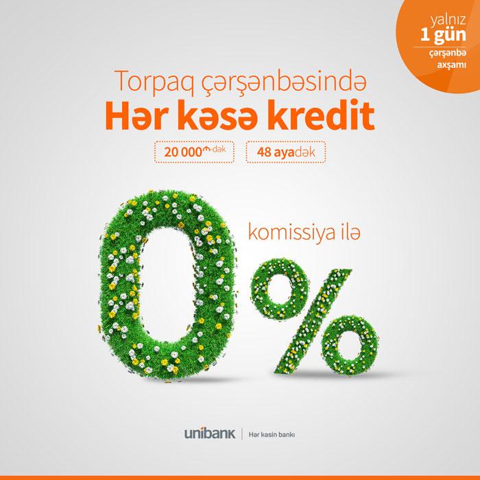 Unibankdan Çərşənbə kampaniyası: kredit komissiyası 0% oldu!