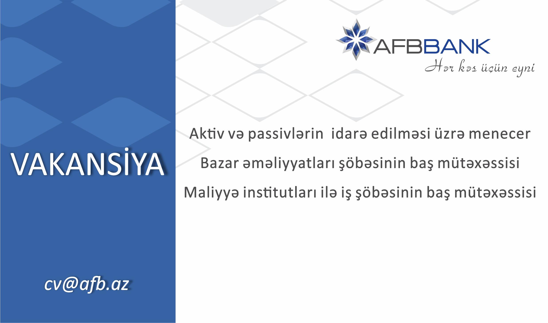 AFB Bank YENİ vakansiyalar elan edir!