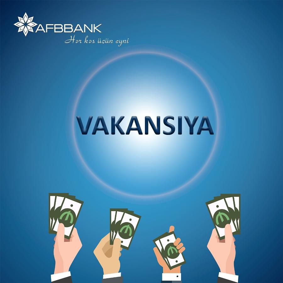 AFB Bank Yeni VAKANSİYA elan edib
