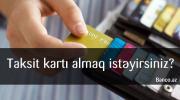 taksit, karti, kreidt, karti, banklar, taqsid, kredi kartlari, hansi taksit kartlari var, hansı, bank, kredit verir,